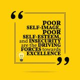 Inspirational motivational quote. Poor self-image, poor self-est. Eem, and insecurity are the driving forces towards excellence. Simple trendy design Royalty Free Stock Photos