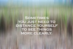 Inspirational motivational quote - Sometimes you just need to distance yourself to see things more clearly.  With natural abstract stock photos