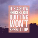 Inspirational motivational quote `stay focused and extra sparkly`. Inspirational motivational quote `It`s a slow process,but quitting won`t speed it up` on royalty free stock photos