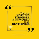 Inspirational motivational quote. There is nothing stronger in t. He world than gentleness. Simple trendy design Stock Photo