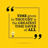 Inspirational motivational quote. Time given to thought is the g royalty free illustration
