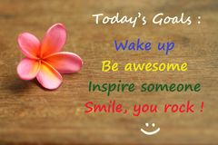 Inspirational motivational quote - Today goals ; wake up, be awesome, inspire someone, smile, you rock. With self notes reminder. Text messages on natural wood royalty free stock images
