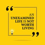 Inspirational motivational quote. An unexamined life not worth l Royalty Free Stock Photography