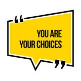 Inspirational motivational quote. You are your choices. Isometric style Stock Photos