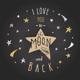 Inspirational and motivational romantic and love quote. I love you to the Moon and back. Lettering with glitter. Inspirational and motivational romantic and vector illustration