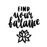Inspirational motiverende inschrijving: Vind uw evenwicht, met lotusbloem, in een in borstel het van letters voorzien stijl royalty-vrije illustratie