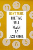Inspirational poster Don`t wait. The time will never be just right royalty free stock photos