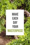 Inspirational poster Make each day your masterpiece stock photography