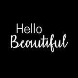 Inspirational quote and Affirmation: Hello Beautiful. In typography with black background stock illustration