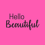 Inspirational quote and Affirmation: Hello Beautiful. In typography and pink background stock illustration