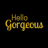 Inspirational quote and Affirmation: Hello Gorgeous. In gold typography and black background royalty free illustration