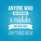 Inspirational quote. Anyone who has never made a mistake, has never tried anything new vector illustration