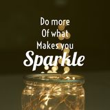 Inspirational quote `Do more of what makes you sparkle`` Stock Images