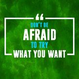 Inspirational quote. Don't be afraid to try what you want. royalty free illustration