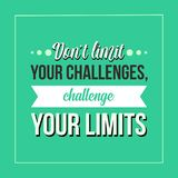 Inspirational quote. Don't limit your challenges, challenge your limits stock illustration