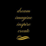 Inspirational Quote: Dream, Imagine, Inspire, Create. In gold typography royalty free illustration