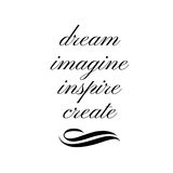 Inspirational Quote: Dream, Imagine, Inspire, Create. In typography royalty free illustration