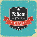 Inspirational quote, Follow Your Dreams Stock Photography
