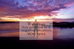 Inspirational quote- If you can stay positive in a negative situation, you win. with blurry image of a man standing looking at the royalty free stock images