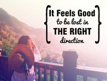 Inspirational quote. `It feels good to be lost in the right direction` on blurred background with vintage filter Royalty Free Stock Images
