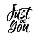 Inspirational quote Just Be You. Modern ink calligraphy. Brush painted letters, vector illustration. Stock Photos