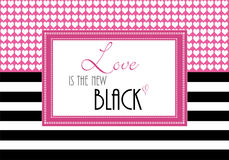 Inspirational quote or loving greeting, Love is the New Black, wallpaper illustration. With pink hearts, and black and white stripes royalty free illustration