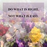 Inspirational quote. Inspirational Motivational quote `do what is right not what is easy` on blurred orchid flowers background Stock Image