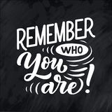 Inspirational quote - Remember who you are!. Hand drawn vintage illustration with lettering and decoration elements. Drawing for royalty free illustration