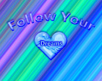 An inspirational quote that says `follow your dreams` Stock Image