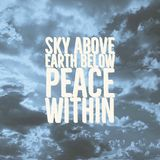 Inspirational quote `Sky above,earth below,peace within`. On sky background with filter royalty free stock photo