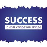 Inspirational quote. Success is more attitude than aptitude. My inspirational words, my motivational words. Inspiring quote royalty free illustration