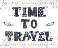 Inspirational quote. Time to travel. Hand drawn lettering Stock Images
