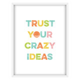 Inspirational quote. 'Trust your crazy ideas', vector format Royalty Free Stock Image
