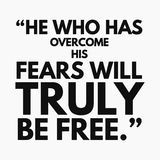 Inspirational quote vector - He who has overcome his fears will truly be free vector illustration