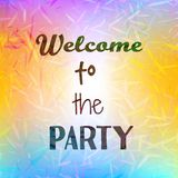 Inspirational quote Welcome to Party on blurred bright background. Motivational poster. Decorative card design. stock illustration