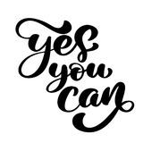 Inspirational quote Yes You Can. Hand written calligraphy text. Motivational saying for wall decoration. Vector art. Illustration. Isolated on background Stock Photo