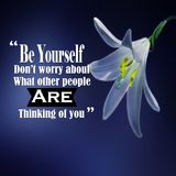 Inspirational Quotes: Be yourself don`t worry about what other people are thinking of you, positive, motivation, inspiration. Inspirational Quotes saying Be stock images