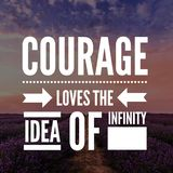 Inspirational Quotes Courage loves the idea of infinity. Positive, motivational stock images