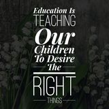 Inspirational Quotes Education is teaching our children to desire the right things royalty free illustration