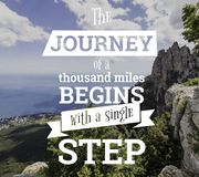Inspirational quotes. The journey of a thouthand miles begins with a single step