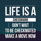 Inspirational Quotes Life is a chessboard don`t wait to be checkmated make a move now. Positive, motivational stock photos