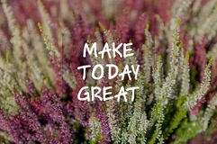 Life quotes Make Today Great royalty free stock photo
