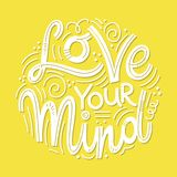 Inspirational quotes for Mental Health Day. Motivational and Inspirational quotes for Mental Health Day. Love your mind. Design for print, poster, invitation, t royalty free illustration