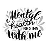 Inspirational quotes for Mental Health Day. Motivational and Inspirational quotes for Mental Health Day. Mental health begins with me. Design for print, poster royalty free illustration
