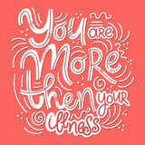 Inspirational quotes for Mental Health Day. Motivational and Inspirational quotes for Mental Health Day. You are more then your illness. Design for print royalty free illustration