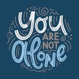 Inspirational quotes for Mental Health Day. Motivational and Inspirational quotes for Mental Health Day. Yuo are not alone. Design for print, poster, invitation vector illustration