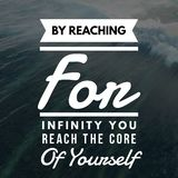 Inspirational Quotes By reaching for infinity you reach the core of yourself. Positive, motivational stock images