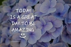 Free Inspirational Quotes - Today Is A Great Day To Be Amazing Stock Photos - 167354383
