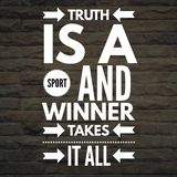 Inspirational Quotes Truth is a sport and winner takes it all. Positive, motivational stock photos