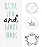 Inspirational Romantic Quote Card. Rain, Tea, And